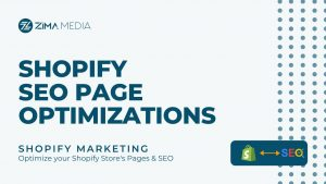Shopify SEO Page Optimizations | Zima Media