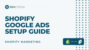 Shopify Google Ads Account Setup